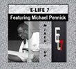 "Featured This Week On The Jazz Network Worldwide: Contemporary Jazz and R&B band E-Life7 debut CD ""Miked Up"" featuring Michael Pennick."