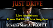 Just Drive Live Auditions