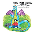 Colorful Children's Tale Details 'How Tails Met Eli'