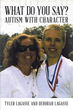 Tyler Lagasse and Deborah Lagasse share Their Journey of Overcoming Autism