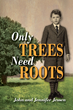 "History Comes Alive in the New SBPRA Release ""Only Trees Need Roots"""