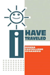 "New SBPRA Release ""I Have Traveled"" Shows Personal Growth is Possible Even After the Worst of Times"