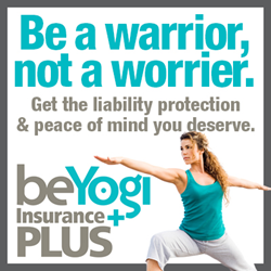 Yoga teachers: Be a warrior, not a warrior. Get insured with beYogi Insurance Plus.