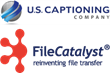 U.S. Captioning Company Selects FileCatalyst Direct to Move Video Files Fast