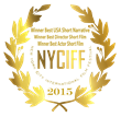 2015 NYCIFF Winner Best USA Short Film, Best Director and Best Lead Actor