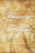 "J.E. Corbine's New Book ""Treasure Territory"" Is A Colorfully Written Western Full Of Excitement And Adventure"