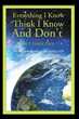 "William Jackson's New Book ""Everything I Know I Think I Know and Don't..."