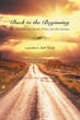 "Lauretta L. Hall Thrist's New Book ""Back to the Beginning: My Journey of Faith, Pain and Blessings"" Is An Account Of The Times Her Faith Was Tested By Life's Encounters"