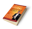 Giving Transforms You. 52 Ways Giving Transforms You, Your Family, Your Business and Your Community Just Released