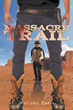 "Willard Davis' New Book ""Massacre Trail"" Is a Thrilling, Historic and Entertaining Mystery That Will Keep the Reader on the Edge of Their Seat"