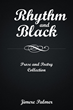 """Jimere Palmer's New Book """"Rhythm & Black: Prose and Poetry Collection"""" Is A Creatively Crafted And Vividly Illustrated Work Of Poetry"""