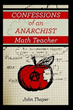 John Thayer's New Memoir Delivers 'Confessions of an Anarchist Math Teacher'