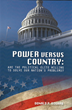 The Book Every American Voter Should Read: Power Versus Country