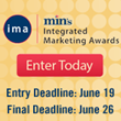 Entry Deadline Next Friday, June 19 min's Integrated Marketing Awards...