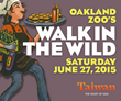 Oakland Zoo Presents Walk in the Wild, Premier Party to Benefit...