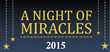 Zunesis Announces Date for the 4th Annual Night of Miracles
