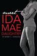 "Bobby L. Johnson's New Book ""Meet Ida Mae Daughtry"" Is A Deeply Emotional And Inspiring Read"