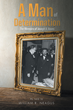 """William R. Neagus's First Book, """"A Man Of Determination,"""" is a Remarkable Story About a Remarkable Man"""
