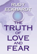 New Book by Rudy Eckhardt Inspires People to Release Their Fears to Discover Their Authentic Self and Realize Their Full Potential