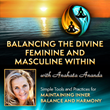 Balancing the Divine Femine and Masculine Within