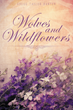 "Gregg Taylor Banter's New Book ""Wolves and Wildflowers"" Is A Fresh And..."