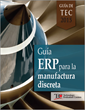 Technology Evaluation Centers (TEC) Releases Spanish Edition of its 2015 ERP Software Buyer's Guide for Discrete Manufacturing