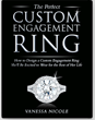 "Custom Jeweler Vanessa Nicole Launches New Book, ""The Perfect Custom Engagement Ring"""