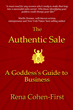 "Seasoned Female Sales Executive, Rena Cohen-First, Publishes ""The Authentic Sale, A Goddess's Guide to Business"" Through Balboa Press"