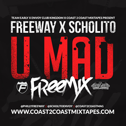 Freeway x Scholito - U Mad (Freemix)