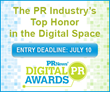 Call for Entries for PR News' Digital PR Awards - Enter by July 10 in More Than 30 Categories