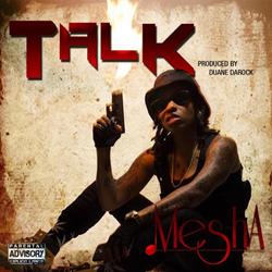 Mesha - Talk (Prod by Duane DaRock)