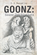 "O.G. Buccet Loc's New Book ""Goonz: Chess Not Checkers"" Is An Inspiring Tale Of Triumph And Courage"