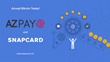 AZPay's merchant accept bitcoin through a partnership with Snapcard