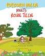 "Rhonda Booth's New Book ""Popcorn Millie Meets Roze Tillie"" Is An Emotional And Inspiring Work That Delves Into A Child's Psyche After Losing A Loved One"