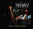 "Featured This Week On The Jazz Network Worldwide: American Songbook Vocalist, Ken Greves with his new CD ""Night People""."