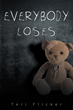 """Teri Flicker's New Book """"Everybody Loses"""" is a Terrifyingly Realistic Tale of Every Mother's Worst Nightmare"""