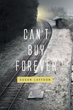 "Susan Laffoon's New Book ""Can't Buy Forever"" Is a Romantic Tale of Courage and Admiration"