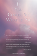 "Trish Hanning's New Book ""If You Could See What I See"" Is A Prolific..."