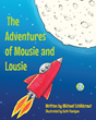 """Michael Schildcrout's New Book """"The Adventures of Mousie and Lousie""""..."""