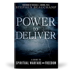 Front Cover Image — Power to Deliver: A Guide to Spiritual Warfare and Freedom — by Stephen Beauchamp published by Destiny Image