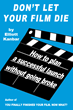 'Don't Let Your Film Die: How to plan a successful launch without going broke'