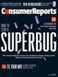 Consumer Reports: Antibiotic-Resistant Superbugs the Health Crisis of This Generation