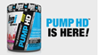 The All-New PUMP HD™ by BPI Sports is Here to Energize Your Workouts