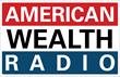 www.AmericanWealthRadio.com
