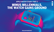 MBLM's One-Month, In-Depth Study of Apple Watch Users Reveals that Millennials Express Dissatisfaction and Guilt