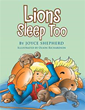 Author Joyce Shepherd Releases 'Lions Sleep Too'