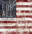 Rapper T'Juan Releases America's New Anthem, Justice for All, to Bring Hope after the South Carolina Shooting
