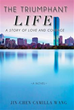 Jin-Chen Camilla Wang Publishes New Novel 'The Triumphant Life'