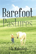 Lili Mahoney Releases First Book of 'Barefoot Pastures'
