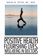 Medical Doctor Explains The Healthy Effects of a Positive Outlook in New Book